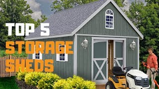 Best Storage Shed In 2019 - Top 5 Storage Sheds Review
