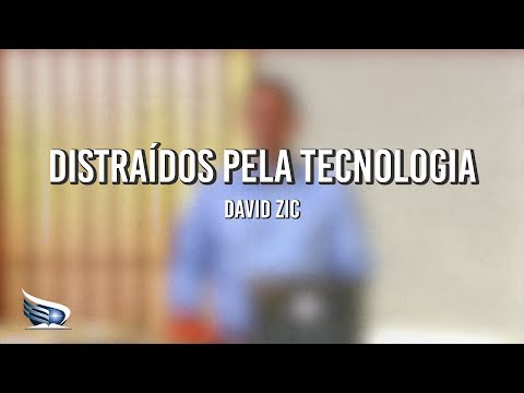 Distraídos pela Tecnologia   Distração   David Zic