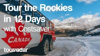 Tour the Canadian Rockies in 12 Days with Costsaver