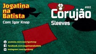 Corujão #02: Sleeves!