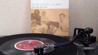 Acid House Kings - Yes! You Love Me (7inch)