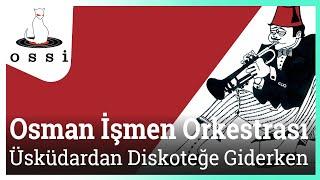 Osman İşmen Orkestrası / Üsküdardan Diskoteğe Giderken