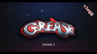 Grease vlogg | episode 3