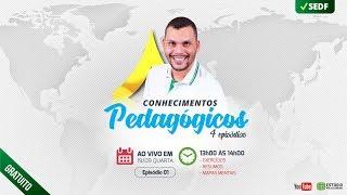 Conhecimentos Pedagógicos 1/4 | Prof. Júlio Oliver