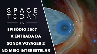 A ENTRADA DA SONDA VOYAGER 2 NO MEIO INTERESTELAR | SPACE TODAY TV EP2007 by Space Today
