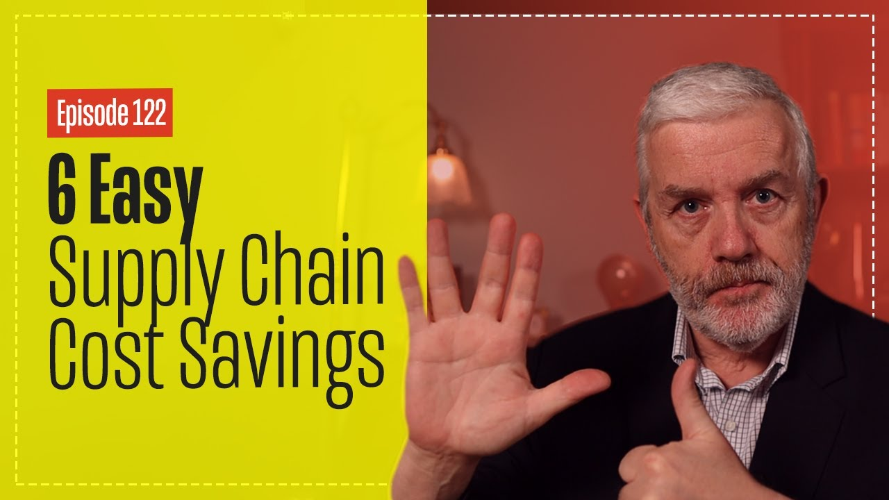 6 Easy Ways to Cut Supply Chain Costs – That You Can Do Yourself