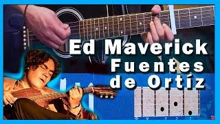 Ed Maverick Fuentes de Ortiz Turorial Guitarra Acordes