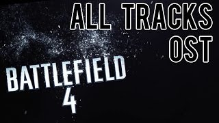 Battlefield 4 Complete OST - All Tracks HQ
