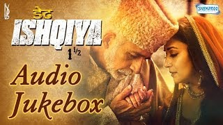 Full Songs - Jukebox - Dedh Ishqiya