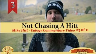 Mike Hitt - Not Chasing A Hitt - Eulogy Commentary video #3 of 11
