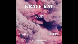 KraveKay - Solid Ft  Dairion & VonDon