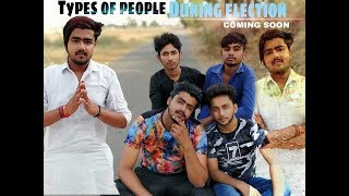 TYPES OF PEOPLE DURING ELECTION || FARRUKHNAGARIA ||
