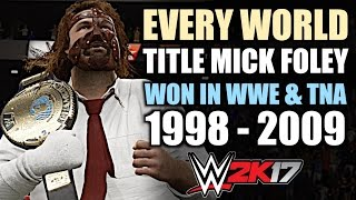 wwe-2k17-every-world-title-mick-foley-has-won-in-wwe-a-tna-1998-2009