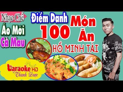 Karaoke Nhạc Chế   Điểm Danh Tên 100 Món Ăn    Áo Mới Cà Mau Chế Lời   Hồ Minh Tài
