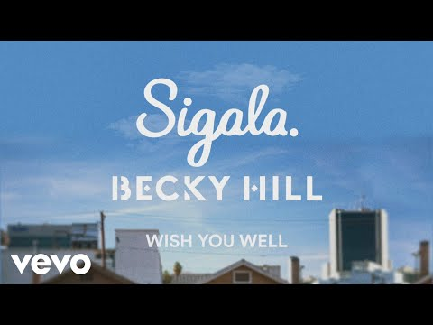 Sigala Becky Hill Wish You Well