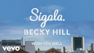 Sigala, Becky Hill   Wish You Well (Lyric Video)