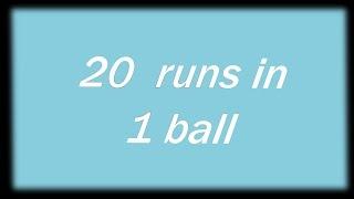 20 runs in 1 ball world record historical movement in cricket.