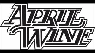 April Wine - I Wouldn't Wanna Lose Your Love