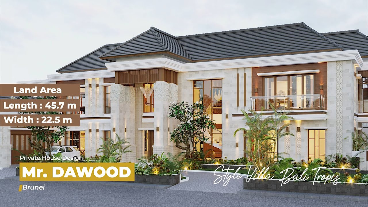 Video 3D Mr. Dawood Villa Bali House 2 Floors Design - Brunei Darussalam