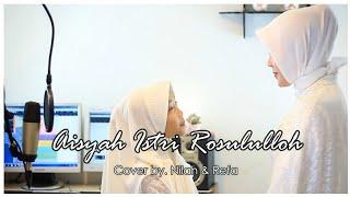 Download lagu Aisyah Istri Rosulullah Nilah Feat Refa Mp3