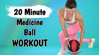 TWENTY MINUTE MEDICINE BALL WORKOUT