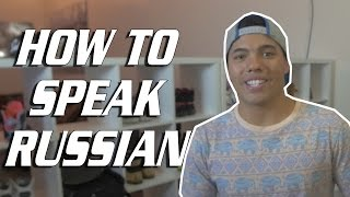 HOW TO SPEAK RUSSIAN!
