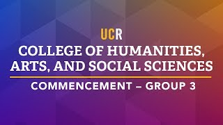 2017 UCR College of Humanities, Arts, and Social Sciences Commencement - Group 3