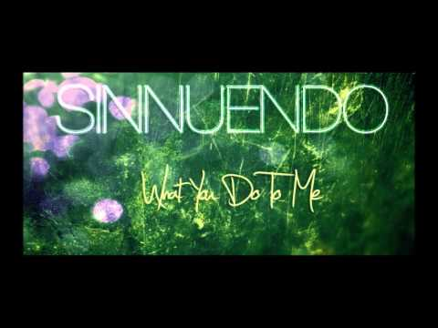 SINNUENDO - What You Do To Me