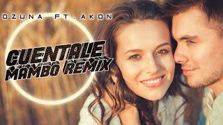 Ozuna Ft. Akon   Comentale (Mambo Remix)
