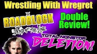WWE Roadblock: End of the Line + TOTAL NONSTOP DELETION Review | Wrestling With Wregret