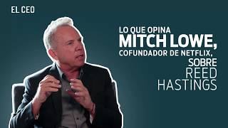 ¿Qué opina Mitch Lowe, cofundador de Netflix, sobre Reed Hastings?