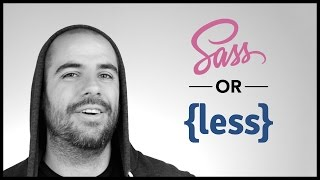 SASS or LESS? What should you use?