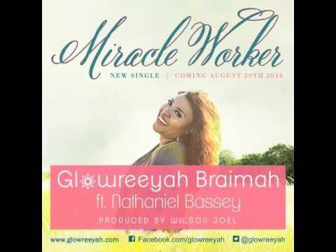 Glowreeyah Braimah – 'Miracle Worker' Ft. Nathaniel Bassey + Lyrics