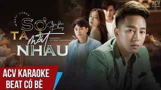 Karaoke   Sợ Ta Mất Nhau - Châu Khải Phong   Beat Chuẩn Có Bè