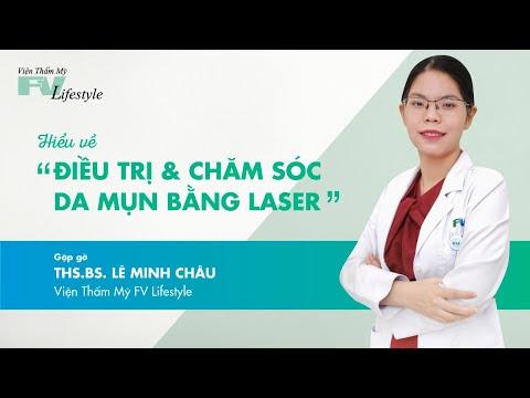 Chăm Sóc Và Điều Trị Mụn Bằng Laser Cùng Chuyên Gia Da Liễu Và Lazer – Thạc Sĩ, Bác Sĩ Lê Minh Châu