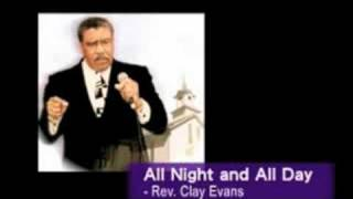 All Night and All Day sung by Rev Clay Evans