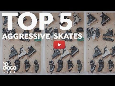 Top 5 aggressive skates 2018 | LocoSkates Vlog