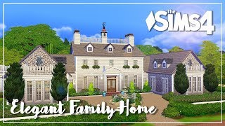 The Sims 4 Speed Build - Elegant Family Home