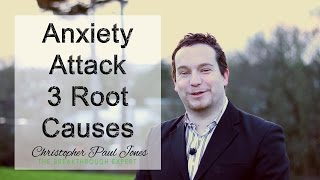 ANXIETY Attack - 3 Root Causes