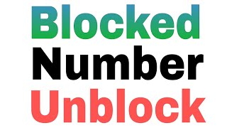 How To Unblocked Blocked Contact Number