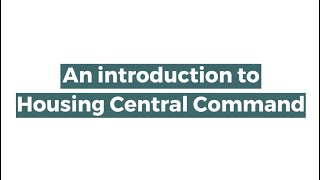 An Introduction to Housing Central Command