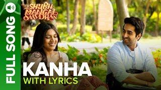 KANHA - Full Song with Lyrics | Shubh Mangal Saavdhan