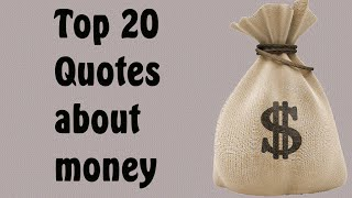 Top 20  Quotes About Money From Famous People that Can Change Your Attitude Towards Money
