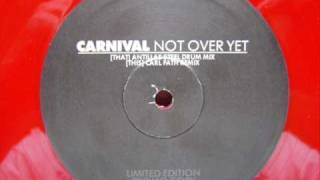 Carnival   Not Over Yet (Carl Fath Remix)
