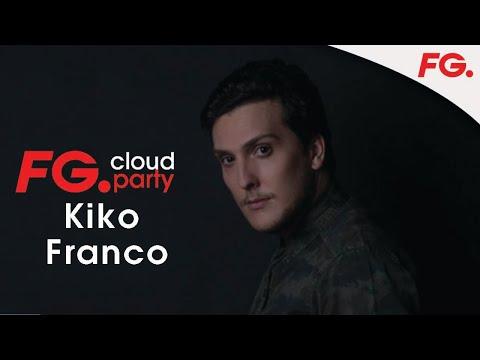 KIKO FRANCO   FG CLOUD PARTY   LIVE DJ MIX   RADIO FG