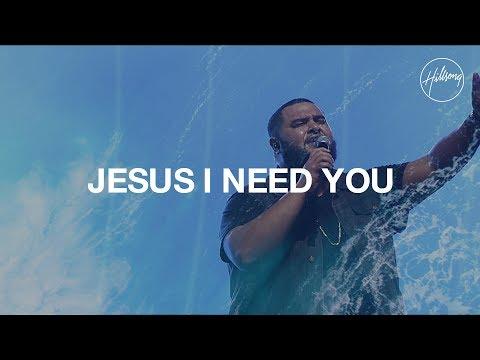 Jesus I Need You Lyrics  Hillsong Worship  Christian