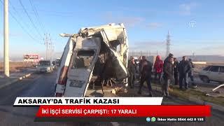 İki işçi servisi çarpıştı: 17 yaralı