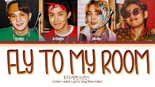 BTS Fly To My Room Lyrics (방탄소년단 내 방을 여행하는 법 가사) (Color Coded Lyrics)