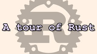 Rust in 2018 - A Fast Tour