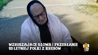 Wzruszające słowa i przesłanie 93 letniej Polki z Kresów – Głos pokolenia które odchodzi…